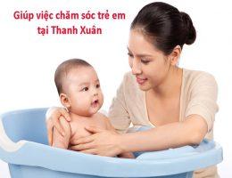 Giúp Việc Chăm Sóc Trẻ Em Tại Thanh Xuân Chuyên Nghiệp